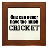 Never Too Much CRICKET Framed Tile