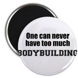 "Never Too Much BODYBUILDING 2.25"" Magnet (100 pack"