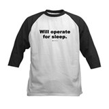 Will operate for sleep -  Tee