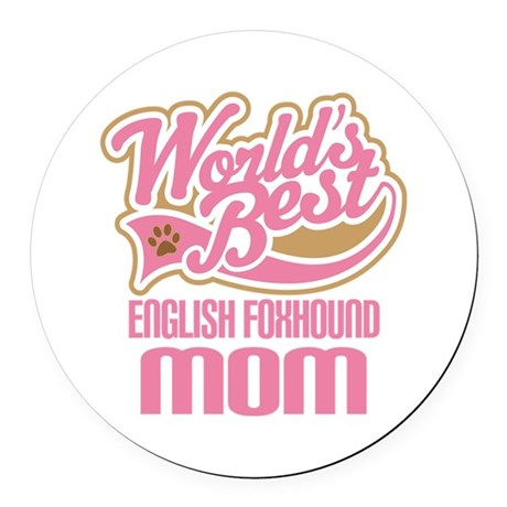 English Foxhound Mom Round Car Magnet