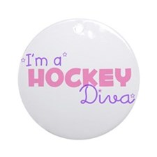 I'm a Hockey diva Ornament (Round)