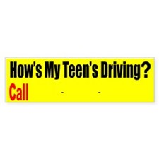 How's My Teen Driving Bumper Bumper Sticker