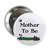 Mother To Be Gardener Button