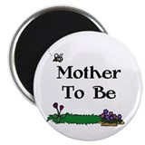 Mother To Be Gardener Magnet