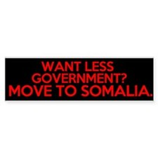 want less government move to somalia Bumper Sticker
