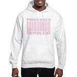 Princesses Spoiled Hooded Sweatshirt