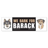 We Bark for Barack Bumper Bumper Bumper Sticker