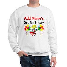HAPPY 3RD BIRTHDAY Sweatshirt