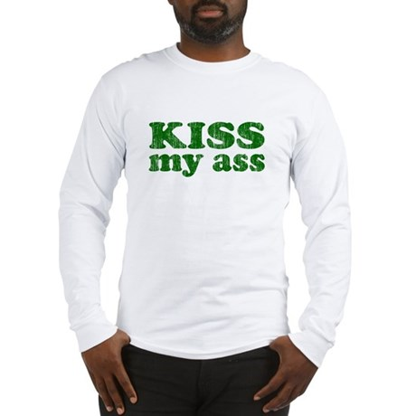 KISS my ass Long Sleeve T-Shirt