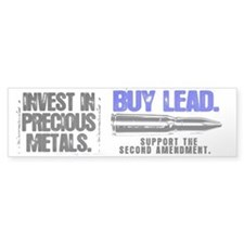 INVEST LEAD BULLETS Bumper Sticker