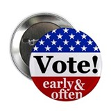 "Vote! Early and Often 2.25"" Button"