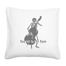 Bassist To The Bone Square Canvas Pillow