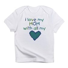 Funny I love my mommy Infant T-Shirt