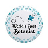 Botanist (Worlds Best) Ornament (Round)