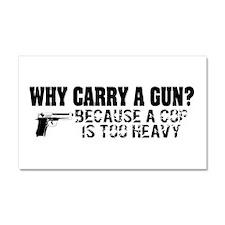 Why Carry A Gun? Car Magnet 20 x 12