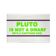 Pluto is not a dwarf Rectangle Magnet