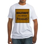 Bigfoot Messiah Fitted T-Shirt