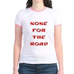 None for the Road Jr. Ringer T-Shirt