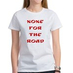 None for the Road Women's T-Shirt