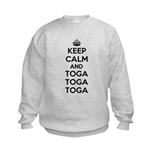 Keep Calm and Toga Sweatshirt