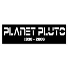 Planet Pluto 1930-2006 Bumper Bumper Sticker