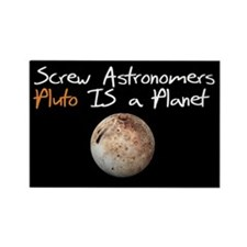 Screw Astronomer Pluto is a P Rectangle Magnet