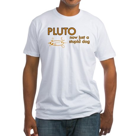 Pluto - Stupid Dog Fitted T-Shirt