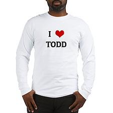 I Love TODD Long Sleeve T-Shirt