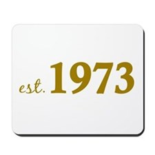 Est 1973 (Born in 1973) Mousepad