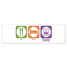 Eat Sleep Information Bumper Stickers
