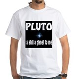 Pluto Is Still a Planet To Me Shirt