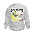 Pluto 1930-2006 Kids Sweatshirt