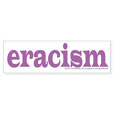 Eracism Bumper Bumper Bumper Sticker