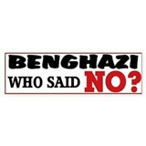 Benghazi Who Said NO? Car Sticker