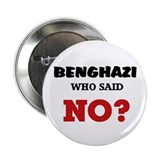 "Benghazi Who Said NO? 2.25"" Button"