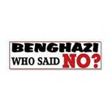 Benghazi Who Said NO? Car Magnet 10 x 3