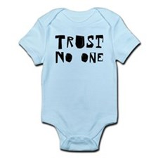 Trust no one Infant Bodysuit
