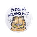 "PARDON MY MORNING FACE 3.5"" Button (100 pack)"