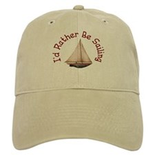 I'd Rather Be Sailing Baseball Baseball Cap