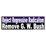 Reject Radicalism & Bush Bumper Sticker