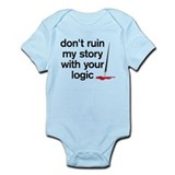 Dont ruin my story with your logic Onesie