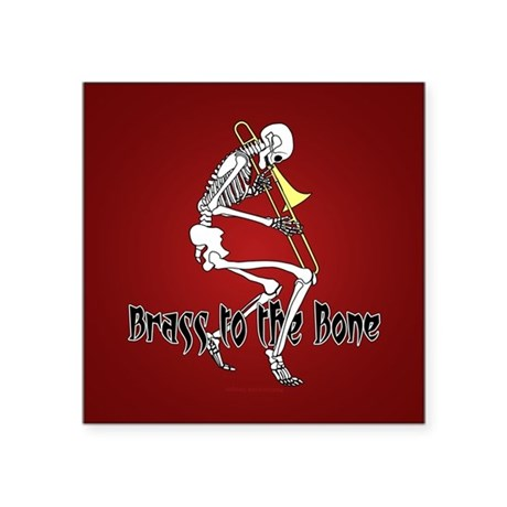 Brass To The Bone Square Sticker 3&quot; x 3&quot;
