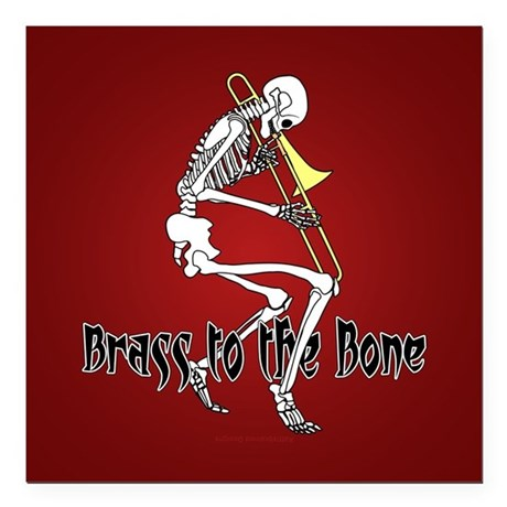 Brass To The Bone Square Car Magnet 3&quot; x 3&quot;
