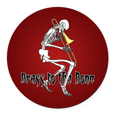 Brass To The Bone Round Car Magnet