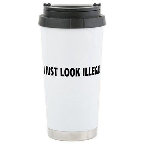 I JUST LOOK ILLEGAL Ceramic Travel Mug