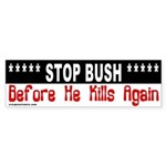 Stop Bush Before He Kills Bumper Sticker