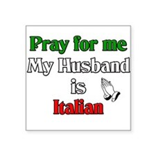 Pray for me my husband is Ita Sticker (Rectangular
