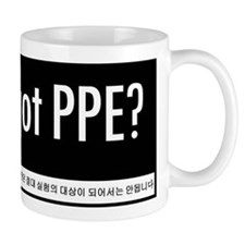 Got PPE? Korean Version Mug