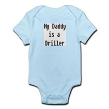 My Daddy Is Driller Onesie