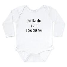 My Daddy Toolpusher Onesie Romper Suit